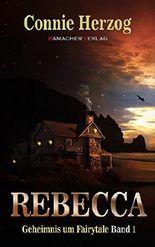 Rebecca (Geheimnis um Fairytale 1)