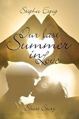 Our last Summer in Love (German Edition)