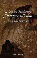 An den Gestaden von Chalderwallchan II: Dragenstalt