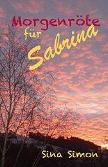 Morgenröte für Sabrina: Erotischer Roman aus der BDSM-Szene (BDSM-Serie 3) (German Edition)