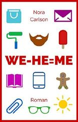 WE - HE = ME (HE + ME = WE 2)