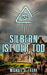 Silbern ist der Tod (Kriminalroman - Krimi)