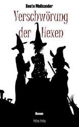 Verschwörung der Hexen: Roman