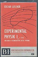Experimentalphysik I, 2. TEIL: Mechanik - Geometrische Optik - Wärme, Hochschultaschenbücher Bibliographisches Institut 114*