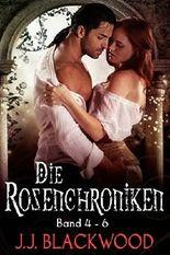 Die Rosenchroniken 4-6 Sammelband
