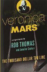 Veronica Mars: The Thousand-Dollar Tan Line by Rob Thomas (25-Mar-2014) Paperback