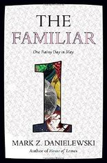 The Familiar, Volume 1: One Rainy Day in May by Mark Z Danielewski (12-May-2015) Paperback