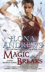 Magic Breaks (Kate Daniels Novels) by Ilona Andrews (3-Mar-2015) Mass Market Paperback