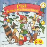 Pixi feiert Weihnachten - Pixi-Buch 1629 (Einzeltitel) aus Pixi-Serie W23