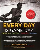 Every Day Is Game Day: The Proven System of Elite Performance to Win All Day, Every Day by Mark Verstegen (14-Feb-2004) Hardcover