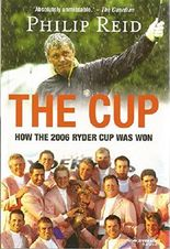 The Cup: How The 2006 Ryder Cup Was Won