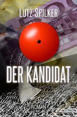 Der Kandidat: Die 10 Millionen Euro Frage (German Edition)