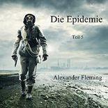 Die Epidemie - Teil 5