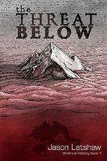 The Threat Below (Brathius History Book 1)