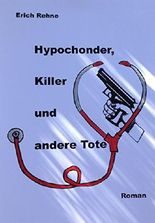 Hypochonder, Killer und andere Tote