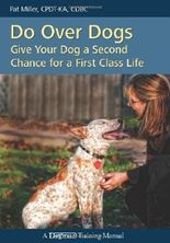 Do Over Dogs: Give Your Dog a Second Chance for a First Class Life (Dogwise Training Manual) by Pat Miller (1-Nov-2010) Paperback