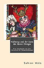 Walburga und der Zorn der dicken Königin