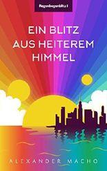 Ein Blitz aus heiterem Himmel (Die Regenbogenblitz-Saga 1)