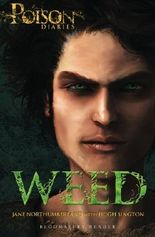 Weed: The Poison Diaries by Jane Northumberland (10-Dec-2013) Paperback