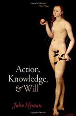 Action, Knowledge, and Will by John Hyman (14-May-2015) Hardcover