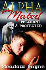 ROMANCE: Alpha Mated Pregnant & Protected (She-Wolf Pregnancy Shifter Romance) (New Adult Fantasy Paranormal Romance Short Stories)