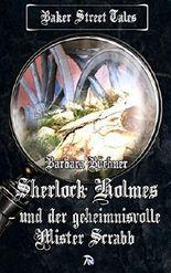 Sherlock Holmes und der geheimnisvolle Mister Scrabb (Baker Street Tales 2)
