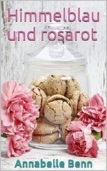 Himmelblau und rosarot: Der vierte Brief (Bayerische Lovestories 1)