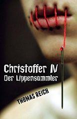 Christoffer IV: Der Lippensammler (Serienmörder Christoffer 4)