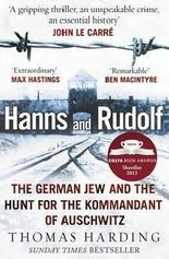 [(Hanns and Rudolf: The German Jew and the Hunt for the Kommandant of Auschwitz )] [Author: Thomas Harding] [May-2014]