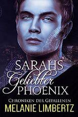 Sarahs geliebter Phoenix (Die Chroniken der Gefallenen 2)