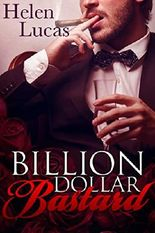 Billion Dollar Bastard: An Alpha Male Step Brother Billionaire Romance