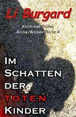 Im Schatten der toten Kinder (Anna-Weber-Reihe 4)