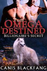 OMEGA Destined: Billionaire's Secret - M/M Gay Shifter Mpreg Romance