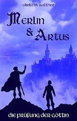 Artus und Merlin: Die Prüfung der Göttin (German Edition)