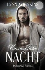 Unsterbliche Nacht: Paranormale Liebesgeschichte (Paranormal Romance) (Fantasy Kurzgeschichten) (German Edition)