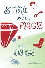 Stina und die Magie der Dinge (German Edition)