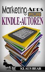 Marketing-Apps für Kindle-Autoren: So verkaufen Sie mehr Bücher im deutschen Markt.