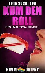 Kum Den Roll: Futanari Mega Bundle 1: Collection of Short Futa Fantasy Stories (Futa Sushi Fun)