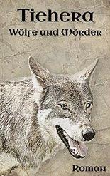 Tiehera: Wölfe und Mörder (German Edition)