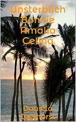 Unsterblich: Bonnie, Amalia, Celina