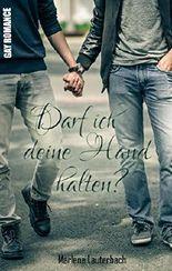 Darf ich deine Hand halten?: Gay Romance