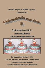 Unterschiede aus dem Ei - Band Nr.3 - Happy Hippo Hochzeit: Spezial zum Thema Dioramen - Happy Hippo Hochzeit.