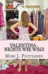 Valentina - Nichts wie weg!: Ein Reise- und Liebesroman