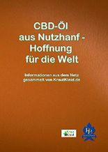 Allgemeine Informationen zum Nutzhanf gesammelt und arrangiert von Thom Delißen: CBD-Öl aus Nutzhanf - Hoffnung für die Welt