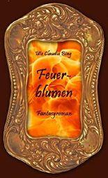 Feuerblumen: Fantasyroman