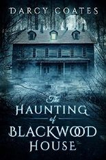 The Haunting of Blackwood House