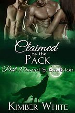 Sweet Submission: Claimed by the Pack - Part Two