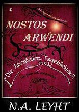 Nostos Arwendi die Abenteuer Tagebücher - Buch 1: Die Schlacht der Sieben Türme (German Edition)