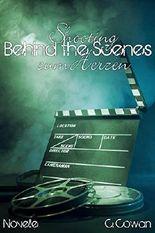 Behind the Scenes: Shooting zum Herzen : Novelle (German Edition)