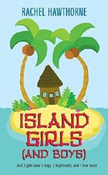 [Island Girls and Boys] (By: Rachel Hawthorne) [published: August, 2005]